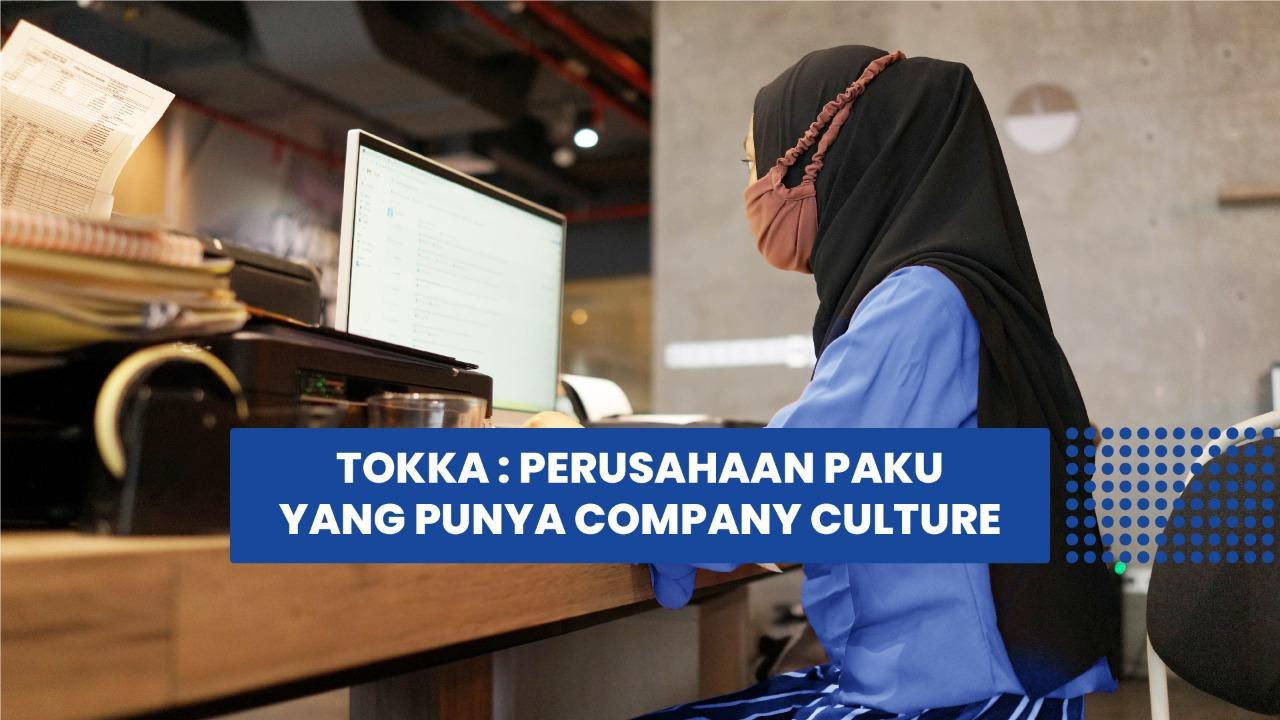 Tokka : Perusahaan Paku yang Punya Company Culture