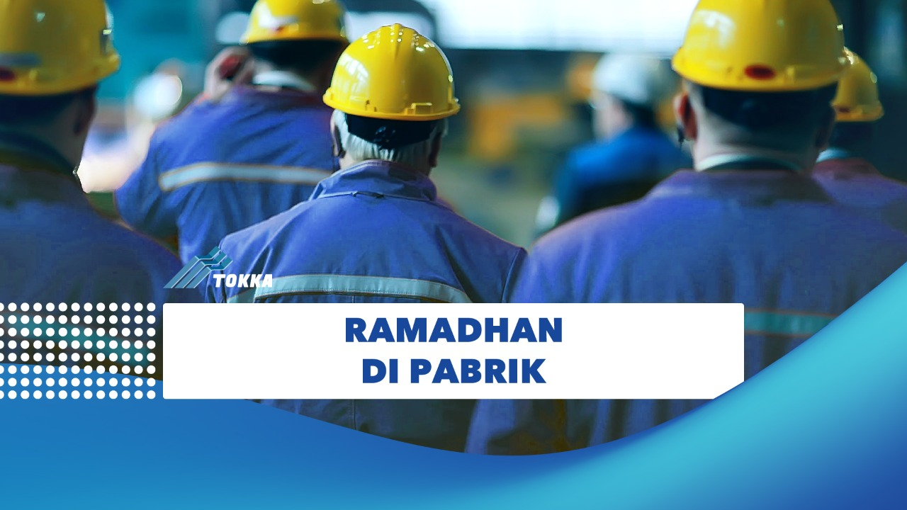 Bulan Ramadhan di Pabrik Tokka Indonesia