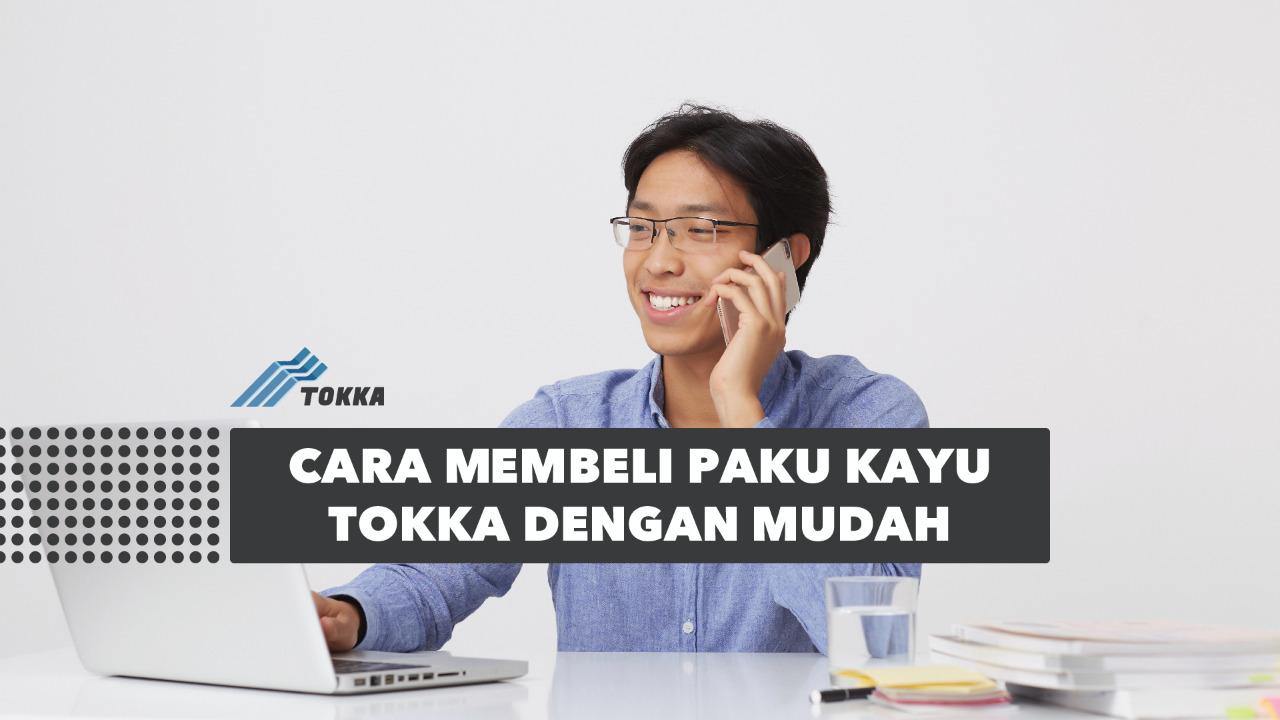Read more about the article Cara Membeli Paku Kayu Tokka dengan Mudah
