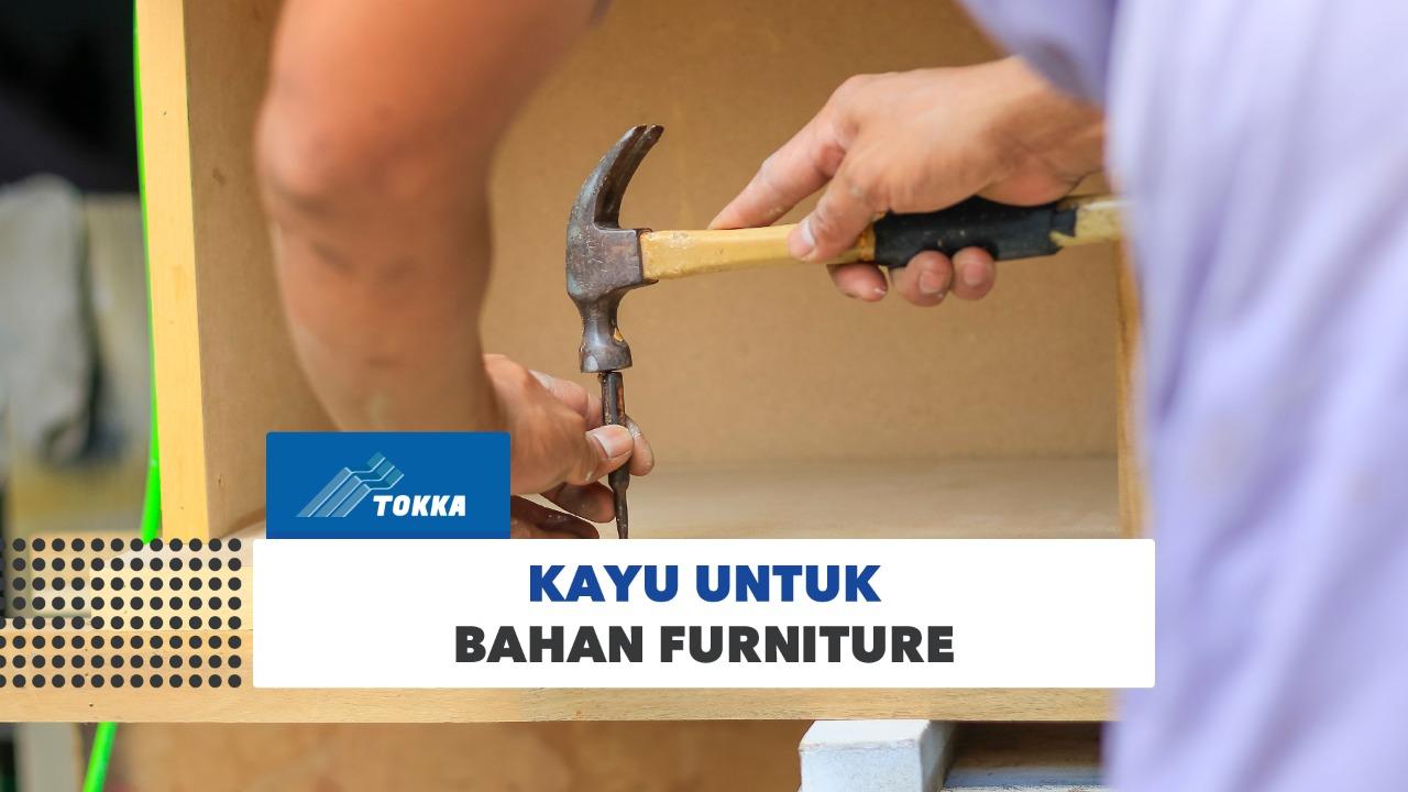 Read more about the article Kayu-kayu untuk Furniture