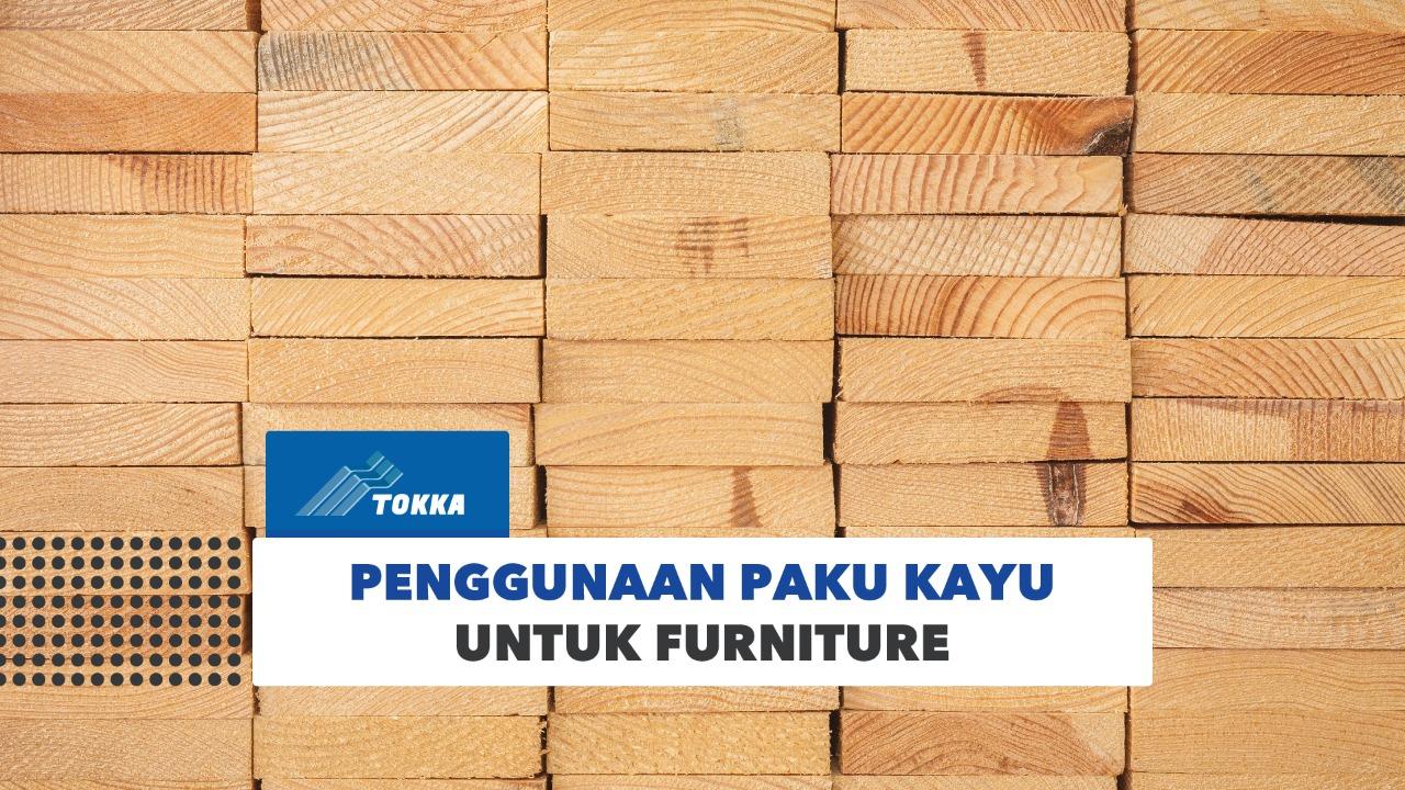 Read more about the article Penggunaan paku kayu untuk furniture